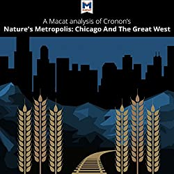 A Macat Analysis of William Cronon's Nature's Metropolis