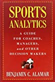 img - for Sports Analytics: A Guide for Coaches, Managers, and Other Decision Makers by Benjamin Alamar (2013-08-02) book / textbook / text book