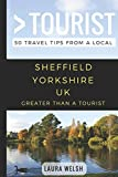 Greater Than a Tourist - Sheffield Yorkshire UK: 50 Travel Tips from a Local