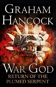 Return of the Plumed Serpent: War God: Book Two (War God Series 2) by [Hancock, Graham]