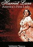 Harriet Lane, America's First Lady, Milton Stern, 1411626087