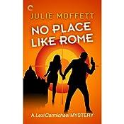 No Place Like Rome: A Lexi Carmichael Mystery | Julie Moffett