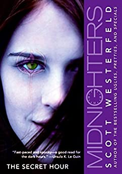 Midnighters #1: The Secret Hour (Midnighters Series) by [Westerfeld, Scott]