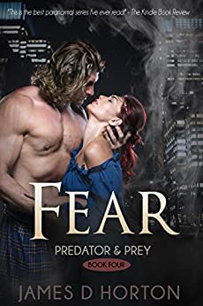 Fear: A Vampire Paranormal Romance (Predator & Prey Book 4) by [Horton, James D]