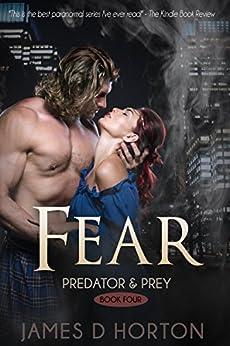 Fear: A Vampire Paranormal Romance (Predator & Prey Book 4) by [Horton, James D]