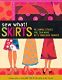 Sew What Skirts, Francesca DenHartog, 0715326953