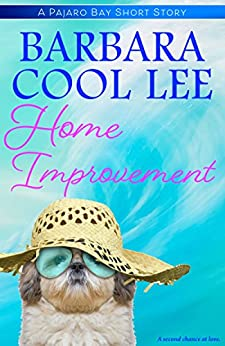 Home Improvement (A Pajaro Bay Short Story Book 1) by [Lee, Barbara Cool]