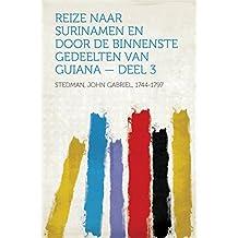 Reize naar Surinamen en door de binnenste gedeelten van Guiana — Deel 3 (Dutch Edition)