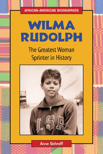 Wilma Rudolph: The Greatest Woman Sprinter in History (African-American Biographies (Enslow)) PDF