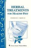 Herbal Treatments for Healthy Feet, Stephanie Tourles, 1580172768