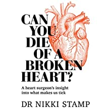 Can You Die of a Broken Heart?: A Heart Surgeon's Insight into What Makes Us Tick Audiobook by Dr. Nikki Stamp Narrated by Kate Blakk