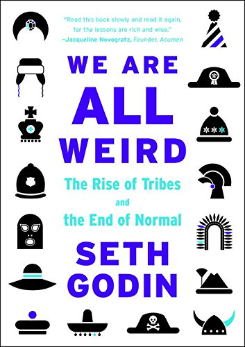 We Are All Weird: The Rise of Tribes and the End of Normal ISBN-13 9781591848240