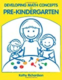 Developing Math Concepts in the Pre-Kindergaten Classroom, Kathy Richardson, 0972423893