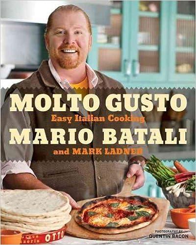 MOLTO GUSTO: EASY ITALIAN COOKING by Batali, Mario ( Author