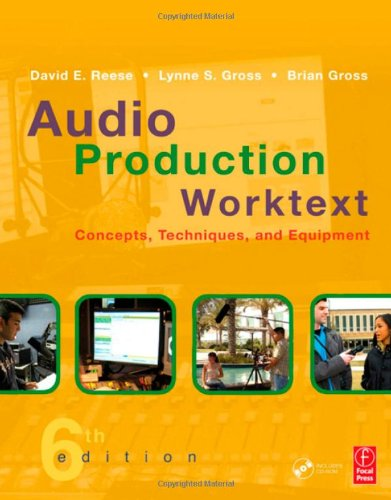 Audio Production Worktext: Concepts, Techniques, and Equipment
