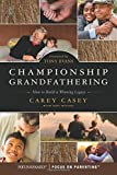 img - for Championship Grandfathering: How to Build a Winning Legacy book / textbook / text book