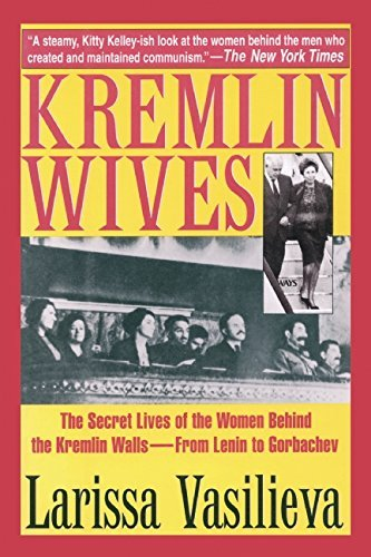 Kremlin Wives: The Secret Lives of the Women Behind the Kremlin Walls—From Lenin to Gorbachev cover