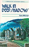 Walk in Deep Shadows, Sara Mitchell, 0896362523