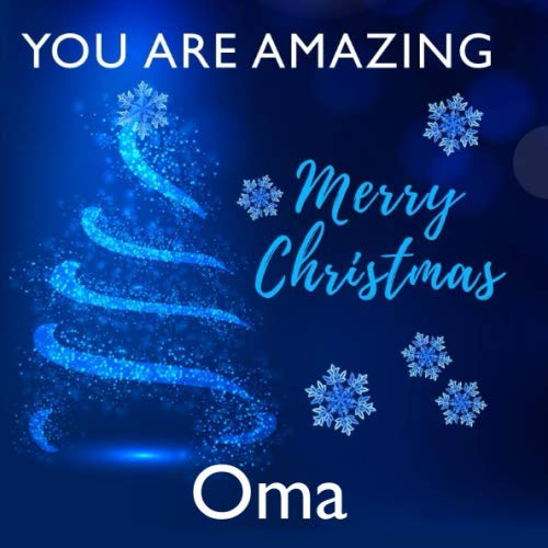 You Are Amazing Oma - Merry Christmas: Perfect Christmas Gift for German Grandma - I Love You Because - Fill In The Blank Book Gift - Why You Are The ... Journal - 20 Reasons I Love You Write In List (Christmas Sayings About)