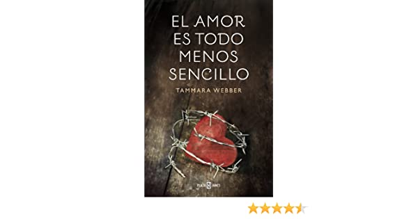 El amor es todo menos sencillo (Spanish Edition) - Kindle edition by Tammara Webber. Literature & Fiction Kindle eBooks @ Amazon.com.