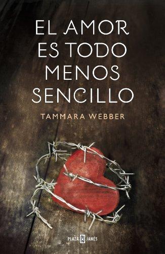 El amor es todo menos sencillo (Spanish Edition) by [Webber, Tammara]