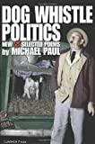 Dog Whistle Politics, Michael Paul, 192987894X
