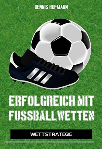 Erfolgreich mit Fußballwetten: Wettstrategie