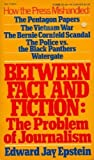 Between Fact and Fiction, Edward Jay Epstein, 0394713966
