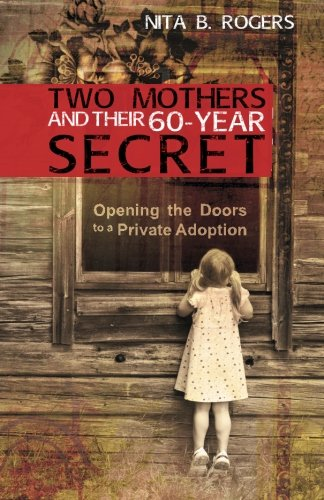 Two Mothers and Their 60-Year Secret: Opening the Doors to a  Private Adoption