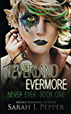 Neverland Evermore (Never Ever Series Book 1)