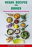 Vegan Recipes for  Dinner : 49 Delicious Vegan Dinner Recipes for  Any...