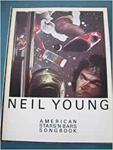 american stars 'n Bars Song Book: Neil Young: Amazon.com: Books