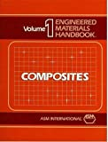 img - for Engineered Materials Handbook: Composites, Volume I by Dostal, Cyril A.(November 1, 1987) Hardcover book / textbook / text book