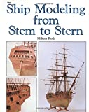 Ship Modeling from Stem to Stern, Milton Roth, 0830628444