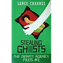Stealing Ghosts (The DeWitt Agency Files Book 2)