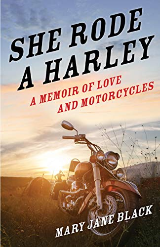 She Rode a Harley: A Memoir of Love and Motorcycles