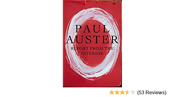 Report from the interior paul auster 9781250052285 amazon books fandeluxe Images