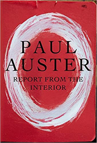 Report From The Interior Paul Auster 9781250052285 Amazon Books