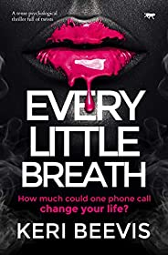 Every Little Breath: a tense psychological thriller full of twists