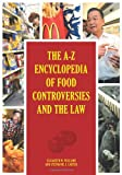 The A-Z Encyclopedia of Food Controversies and the Law, Elizabeth M. Williams, Stephanie Jane Carter, 0313364486