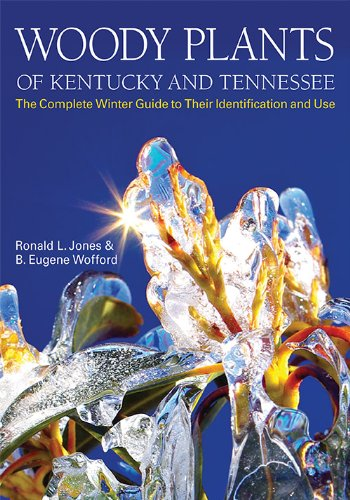 - Woody Plants of Kentucky and Tennessee: The Complete Winter Guide to Their Identification and Use