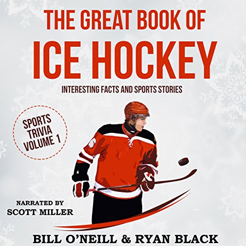 The Great Book of Ice Hockey: Interesting Facts and Sports Stories: Sports Trivia, Book 1