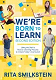 img - for We re Born to Learn: Using the Brain s Natural Learning Process to Create Today s Curriculum book / textbook / text book