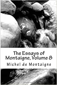 montaigne essays audio Il y a 21 heures  audio 2011-05-23t07:00:00z nonfiction select essays  100 quotes by  montaigne (great philosophers and their inspiring thoughts.