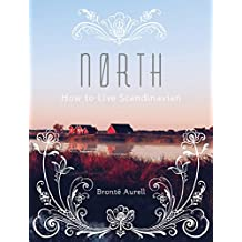 North: How to Live Scandinavian (How to Live...)