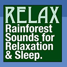 Rainforest Sounds for Relaxation, Meditation & Sleep by Relax