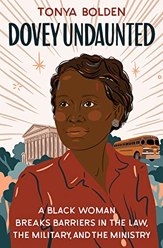 Book Cover: Dovey Undaunted: A Black Woman Breaks Barriers in the Law, the Military, and the Ministry