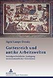 Gottesreich und Antike Arbeitswelten : Sozialgeschichtliche Auslegung Neutestamentlicher Gleichnisse, Lampe-Densky, Sigrid, 3631623666