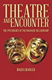 Theatre and Encounter, Roger Grainger, 1490717293