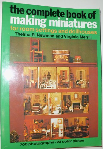 The Complete Book of Making Miniatures by Three Rivers Press